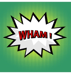 Wham comic cloud in pop art style vector