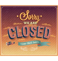 Sorry we are closed typographic design vector