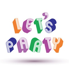 Let us party phrase made with 3d retro style vector