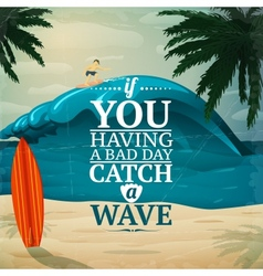 Catch a wave surfboard poster vector