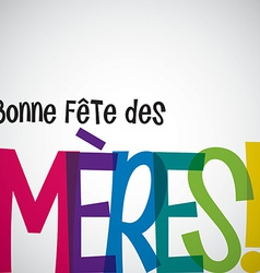 Bright typographic french happy mothers day card vector