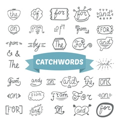 Hand lettered catchwords hand drawn set vector