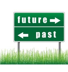 Traffic sign future past grass below vector