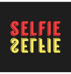 Colored lettering selfie reflection vector