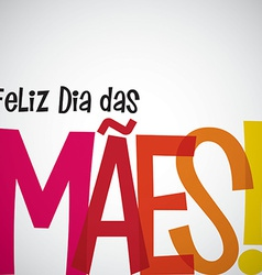 Bright typographic portuguese happy mothers day vector
