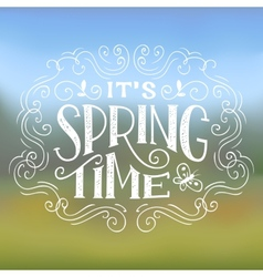 Its spring time typographic design vector