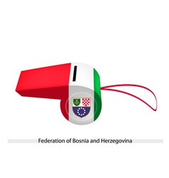 A whistle of federation of bosnia and herzegovina vector