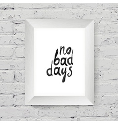 No bad days on wall vector