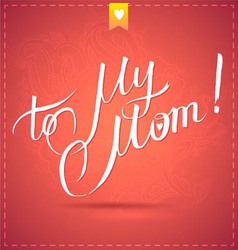 Happy mothers day card with calligraphy vector