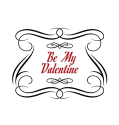 Be my valentine frame vector