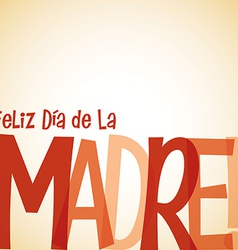 Bright typographic spanish happy mothers day card vector