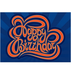 Happy birthday hand lettering handmade calligraphy vector