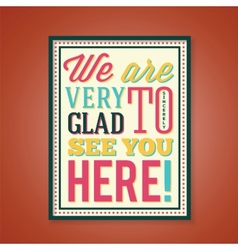 Glad to see you abstract retro poster with vector