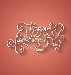 Happy motherss day inscription with heart vector