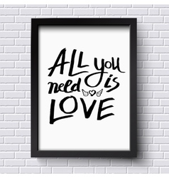 All you need is love concept on a frame vector
