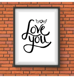Black text design for love you concept on a frame vector