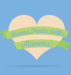 Italian happy mothers day heart with ribbon card vector