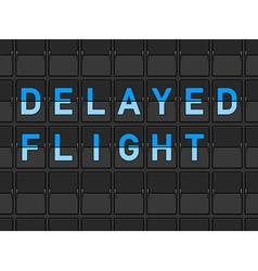 Delayed flight flip board vector