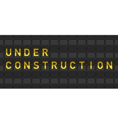 Under construction flip board vector