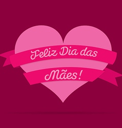 Portuguese happy mothers day heart with ribbon vector
