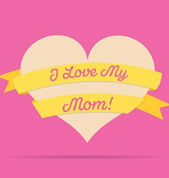 Mothers day heart with ribbon card in format vector