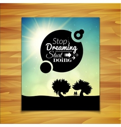 Stop dreaming strart doing phrase typographic vector
