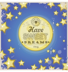 Greeting retro card have sweet dreams vector