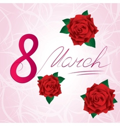 8 march womens day card with red lush roses vector