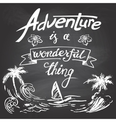 Adventure is a wonderful thing vector