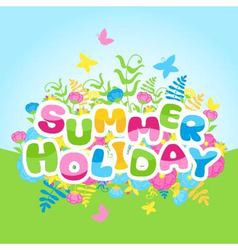 Summer holidays inscription of colorful letters vector