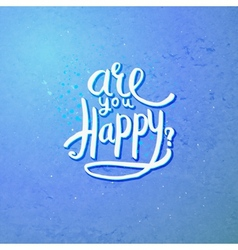Are you happy concept on blue violet background vector
