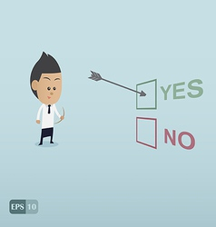 Business man choose yes by the archer vector