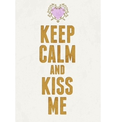 Vintage keep calm and kiss me sign saint vector
