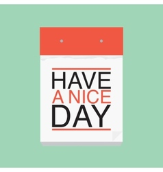 Have a nice day calendar vector