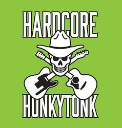 Hardcore honkytonk skull design vector