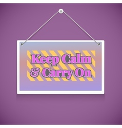 Motivational text keep calm and carry on vector