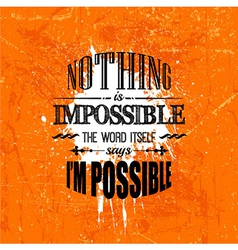 Nothing is impossible quotation vector