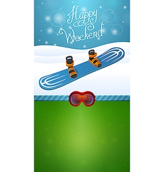 Heppy winter weekend blue snowboard vector