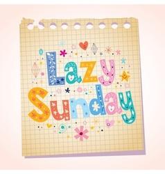 Lazy sunday notepad paper cartoon vector