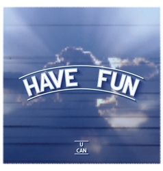 Motivation design have fun vector