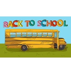 Back to school text colorful school bus cartoon vector