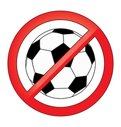 No ball games football soccer forbidden vector