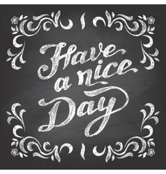 Have a nice day chalkboard vector
