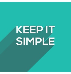 Keep it simple modern flat typography vector