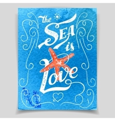 The sea is love greeting card vector
