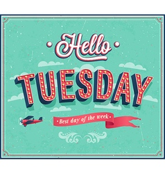 Hello tuesday typographic design vector