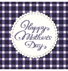 Happy mothers day card embroidered letters vector