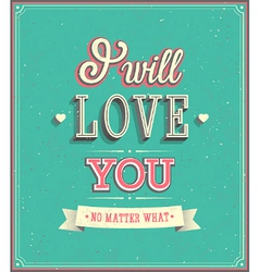 I will love you typographic design vector