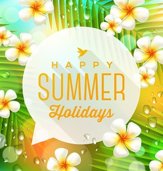 Speech bubble with summer holidays greeting vector