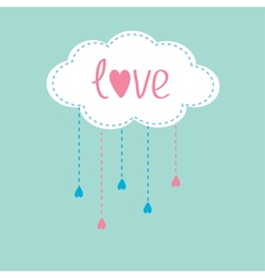 Cloud with hanging rain drops and word love card vector